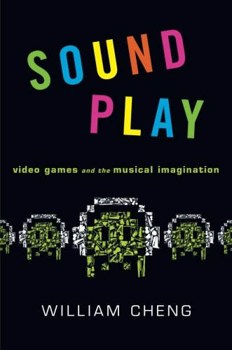 Compare Textbook Prices for Sound Play: Video Games and the Musical Imagination Oxford Music / Media Illustrated Edition ISBN 9780199969975 by Cheng, William