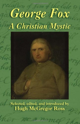 George Fox: A Christian Mystic