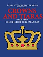 Coloring Book for 4-5 Year Olds (Crowns and Tiaras)