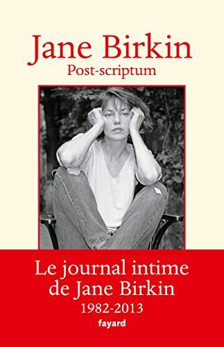 Post-scriptum: Le journal intime de Jane Birkin 1982-2013 (Documents)