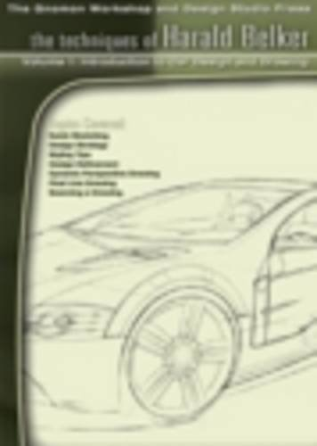 Techniques of Harald Belker: v. 1: Introduction to Car Design and Drawing