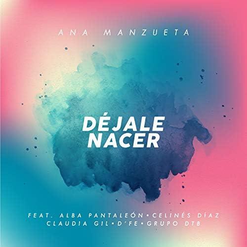 Ana Manzueta feat. Celines Diaz, Alba Pantaleón, Claudia Gil, D'fe & Grupo DTB