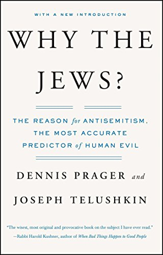 Why the Jews?: The Reason for Antisemitism - Kindle edition by Prager,  Dennis, Telushkin, Joseph. Politics & Social Sciences Kindle eBooks @ Amazon .com.