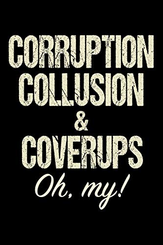 Corruption Collusion & Coverups: Anti Trump Blank Lined Journal: Dump Trump Notebook