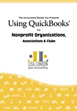 Using QuickBooks for Nonprofit Organizations, Associations and Clubs (The Accountant Beside You)