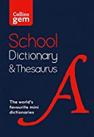 Collins Gem School Dictionary & Thesaurus: Trusted Support for Learning, in a Mini-Format (Collins School Dictionaries)
