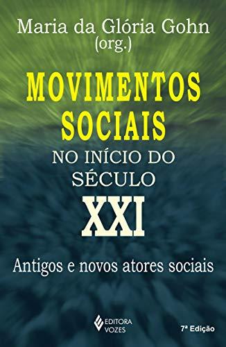 Movimentos sociais no início do século XXI: Antigos e novos atores sociais