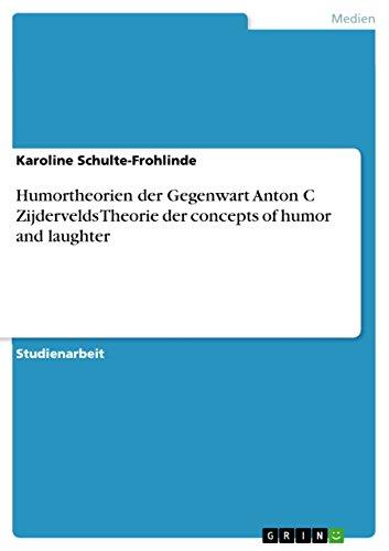 Humortheorien der Gegenwart Anton C Zijdervelds Theorie der concepts of humor and laughter