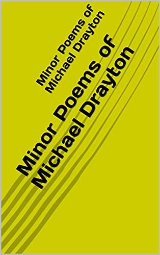 Minor Poems of Michael Drayton (English Edition)
