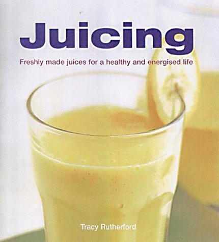 Image OfJuicing: Freshly Made Juices For A Healthy And Energised Life