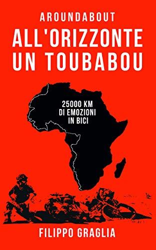 All orizzonte un toubabou: 25000 km di emozioni in bici