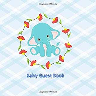 Baby Guest Book: Blue With Blue Elephant Theme Cover - Perfect Baby Shower and Christening Guest Book - Happy Memory Recor...