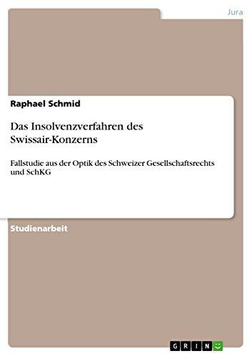 Das Insolvenzverfahren des Swissair-Konzerns: Fallstudie aus der Optik des Schweizer Gesellschaftsrechts und SchKG