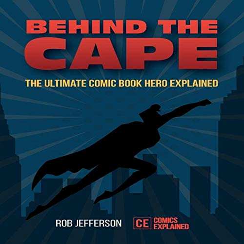 Behind the Cape: The Ultimate Comic Book Hero Explained Titelbild