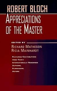 Robert Bloch: Appreciations of the Master