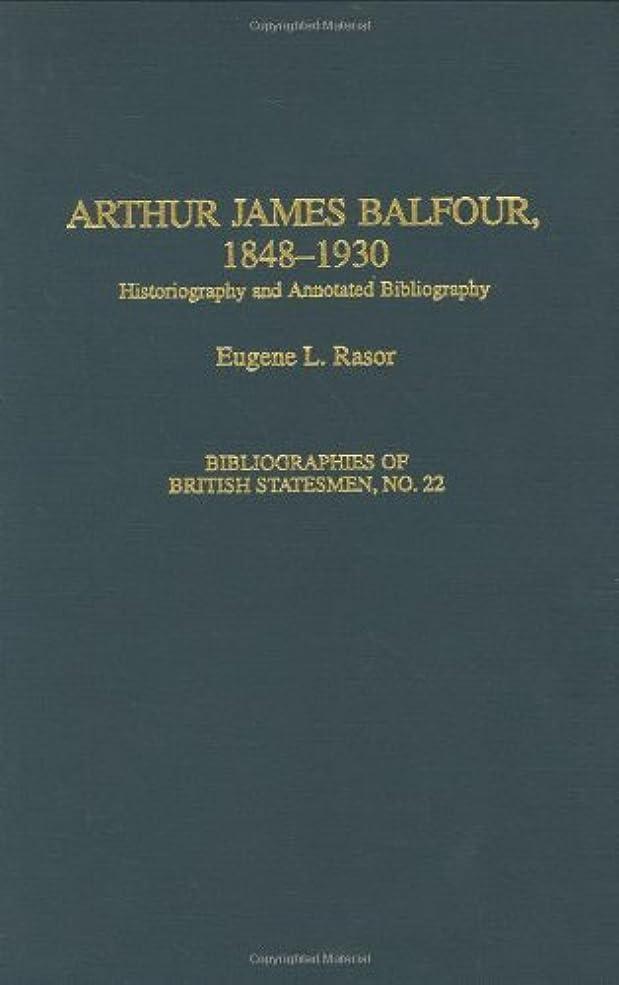 移動従事する殉教者Arthur James Balfour, 1848-1930: Historiography and Annotated Bibliography (Bibliographies of British Statesmen, Book 22) (English Edition)