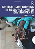 Critical Care Nursing in Resource Limited Environments
