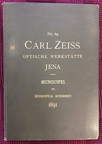 Catalogue No. 32. Carl Zeiss Optische Werkstaette Jena: Microscopes and Microscopical Accessories