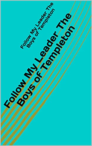 Follow My Leader The Boys of Templeton (English Edition)
