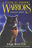 Warriors: A Vision of Shadows #4: Darkest Night (Warriors: A Vision of Shadows, 4)
