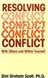 Resolving Conflict With Others and Within Yourself