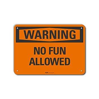 PetKa Signs and Graphics PKFO-0226-NA_ No Fun Allowed  Aluminum Sign 10  x 7  Warning
