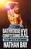 Bathhouse Confessions XXL: 10 Book Gay...