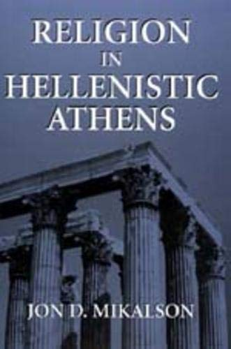 Religion in Hellenistic Athens (Volume 29) (Hellenistic Culture and Society)