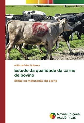 Estudo da qualidade da carne de bovino: Efeito da maturação da carne
