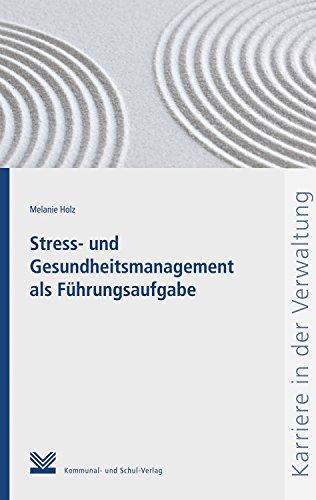 Stress- und Gesundheitsmanagement als Führungsaufgabe (Karriere in der Verwaltung)