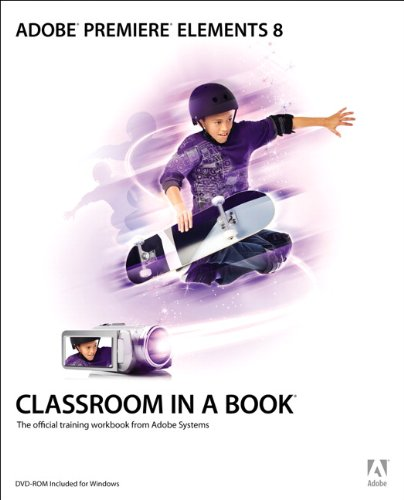Adobe Premiere Elements 8 Classroom in a Book (English Edition)