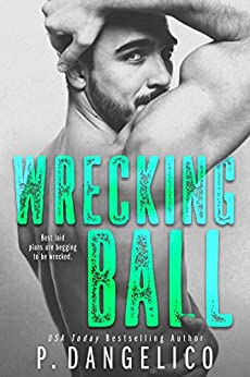 [P. Dangelico]のWrecking Ball (Hard To Love Book 1) (English Edition)
