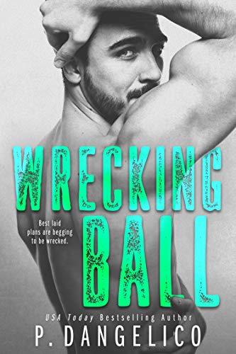 Wrecking Ball (Hard To Love Book 1) by [P. Dangelico]