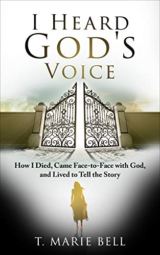 I Heard God's Voice: How I Died, Came Face-to-Face with God, and Lived to Tell the Story