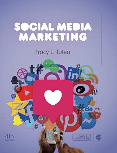 Compare Textbook Prices for Social Media Marketing Fourth Edition ISBN 9781529731989 by Tuten, Tracy L.