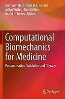 Computational Biomechanics for Medicine: Personalisation, Validation and Therapy