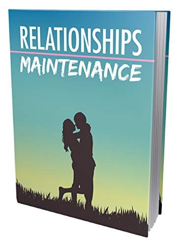 Relationships Maintenance: Deal With Issues and Build Union Stronger (English Edition)