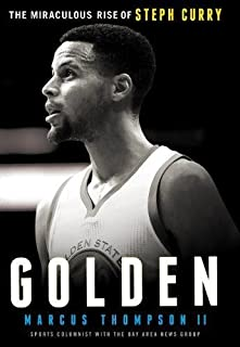 Thompson, M: Golden: The Miraculous Rise of Steph Curry