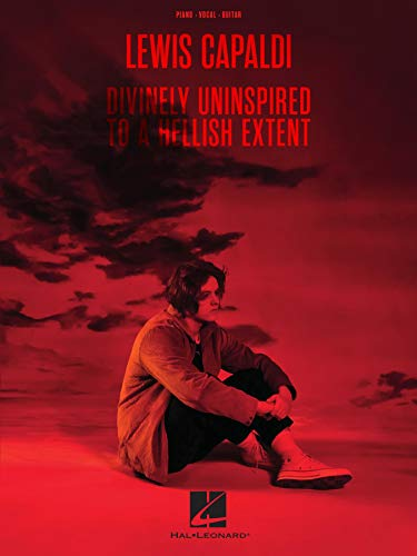 Lewis Capaldi - Divinely Uninspired to a Hellish Extent Songbook (English Edition)