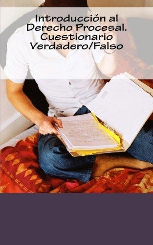 Introducción al Derecho Procesal. Cuestionario Verdadero/Falso