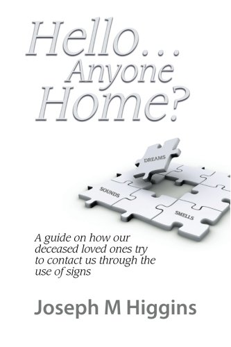 HelloAnyone Home: A Guide on How our Deceased Loved Ones Try to Contact Us through the Use of Signs