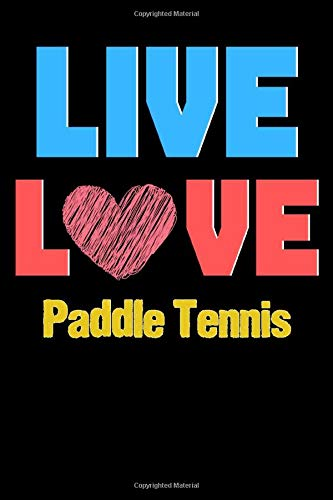 Live Love Paddle Tennis  - Cute Paddle Tennis Writing Journa