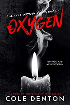 Oxygen: The Club Oxygen Series Book One by [Cole Denton]