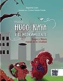 Hugo y Naya viajan a la ciudad (EL PLANETA IMAGINARIO)