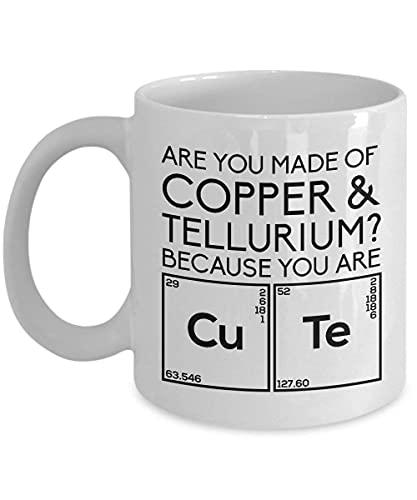 Taza de café divertida Taza de té para hombres Mujeres Taza de cobre de la ciencia Taza: '¿Estás hecho de cobre y telurio? Porque eres Cu Te'; Líneas divertidas e inspiradoras 11oz para hombres mujere