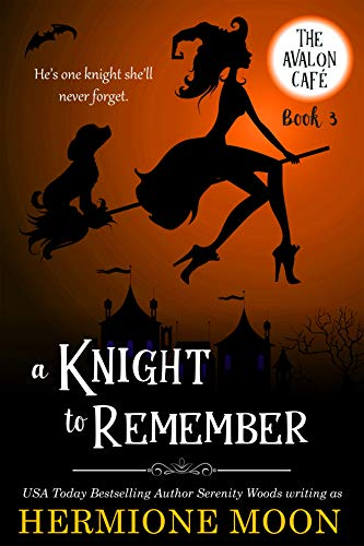 A Knight to Remember: A Cozy Witch Mystery (The Avalon Café Book 3) by [Hermione Moon, Serenity Woods]