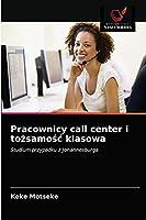 Pracownicy call center i tożsamość klasowa: Studium przypadku z Johannesburga