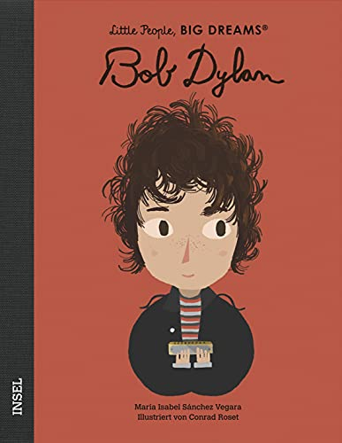 Bob Dylan: Little People, Big Dreams. Deutsche Ausgabe