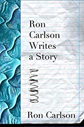 Cover of Ron Carlson Writes A Story