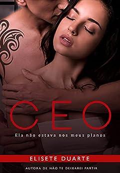 CEO - ELA NÃO ESTAVA NOS MEUS PLANOS por [Elisete Duarte]